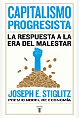 Capitalismo progresista: La respuesta a la era del malestar (Spanish Edition) Kindle Edition