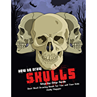 How to Draw Skulls Step-by-Step Guide: Best Skull Drawing Book for You and Your Kids (English Edition)