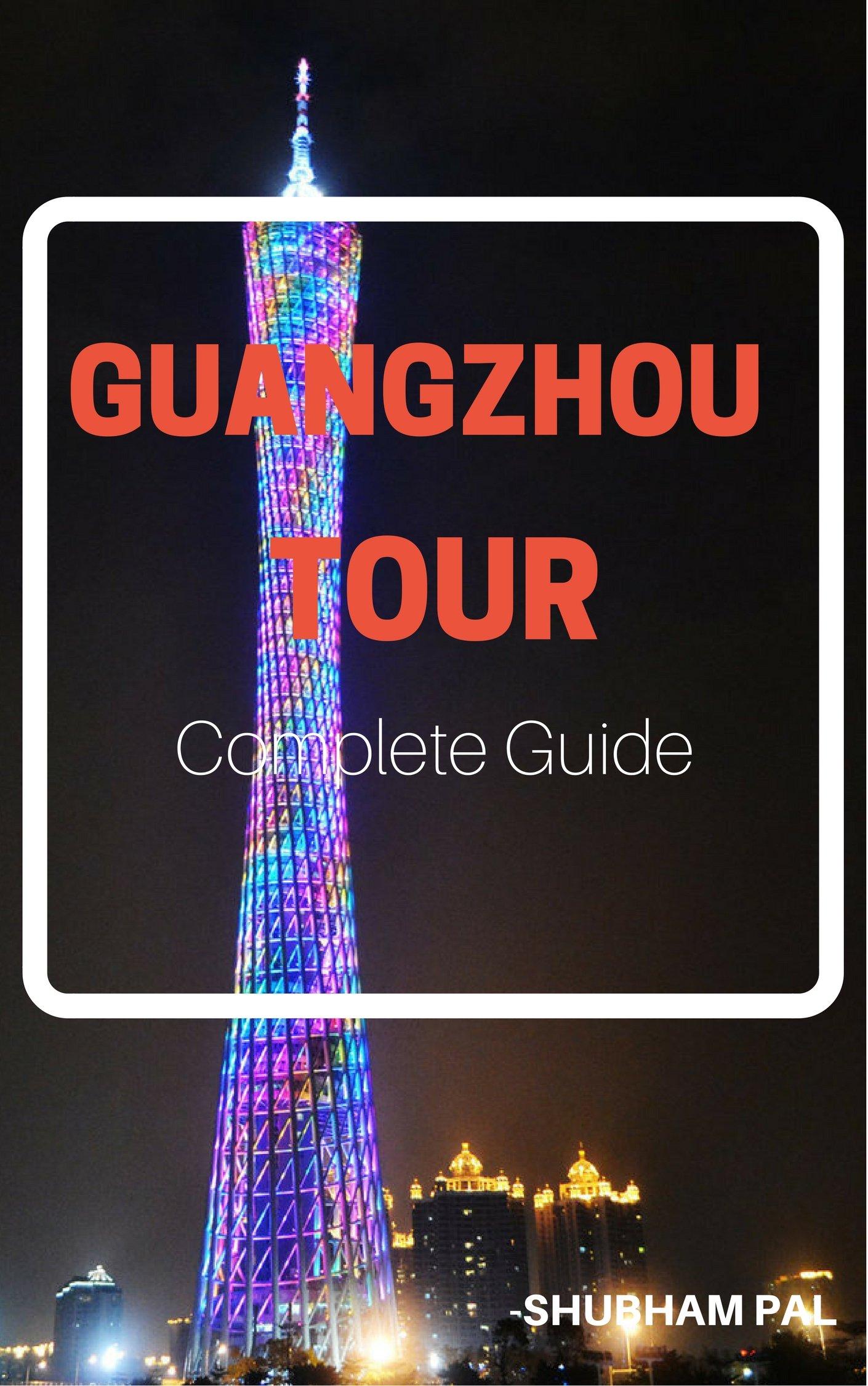 Guangzhou Tour  Complete Guide  English Edition