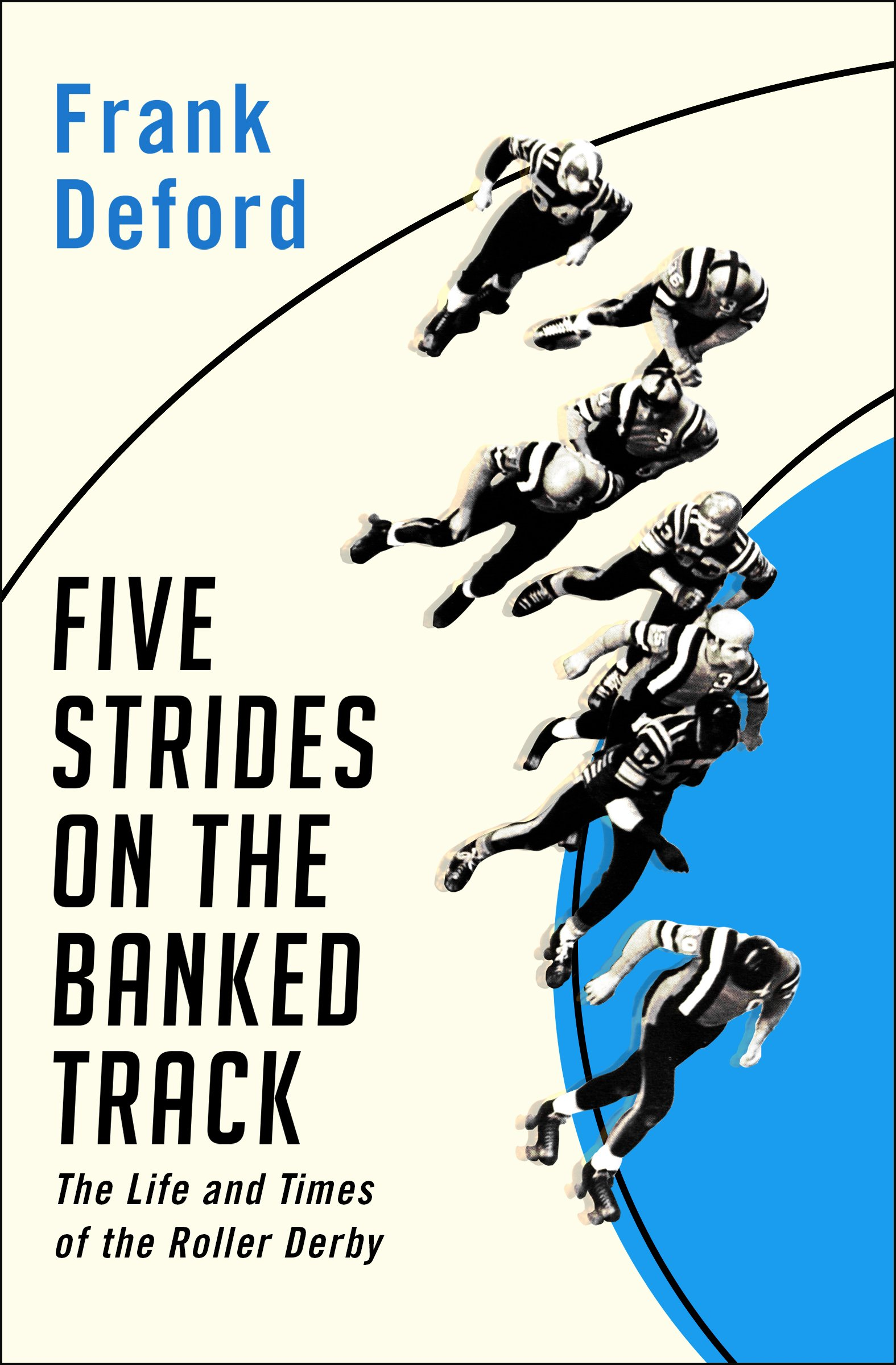 Five Strides On The Banked Track  The Life And Times Of The Roller Derby  English Edition