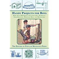 Image for Handy Projects for Boys: More Than 200 Projects Including Skis, Hammocks, Paper Balloons, Wrestling Mats, and Microscopes