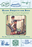 Handy Projects for Boys: More Than 200 Projects Including Skis, Hammocks, Paper Balloons, Wrestling Mats, and…