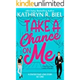 Take a Chance on Me: A Small Town, Slow Burn Theater Romance (A Center Stage Love Story Book 1)