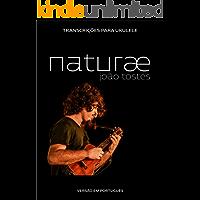 João Tostes - naturæ: Transcrições para ukulele (português)
