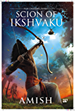 Scion of Ikshvaku (Ram Chandra Series Book 1)