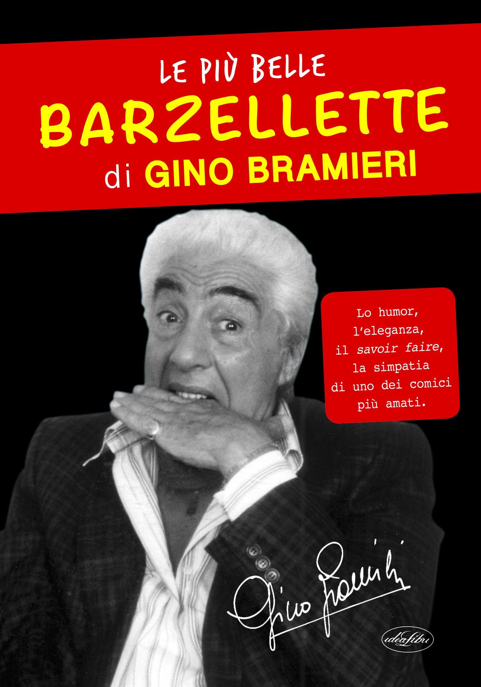 Le più belle barzellette di Gino Bramieri Copertina flessibile – 24 ott 2017 Idea Libri 8862622392 UMORISMO