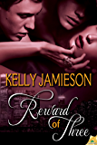 Reward of Three (Rule of Three Book 3)