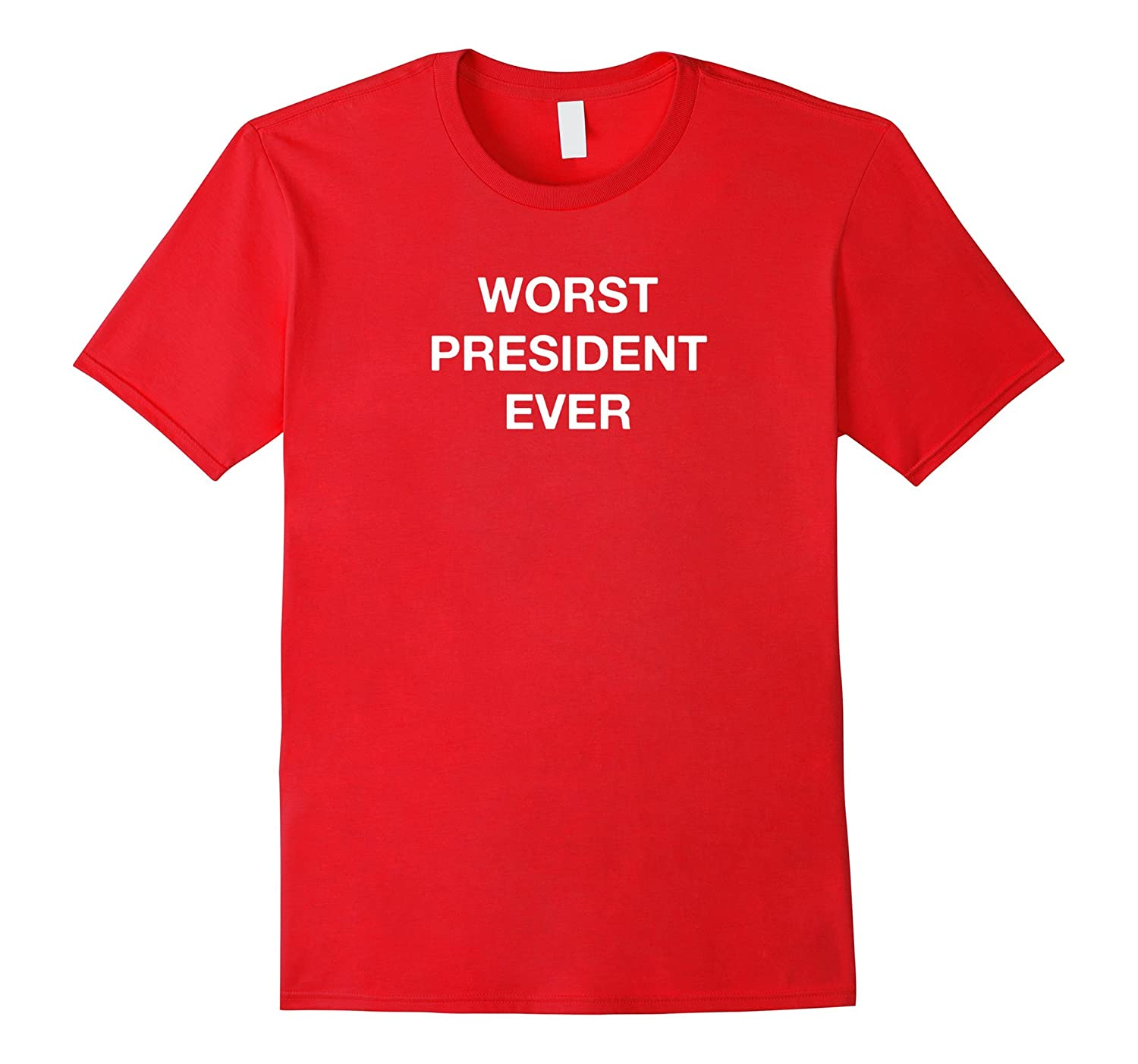 Worst President Ever T-Shirt: Anti-Trump Impeach Trump Shirt-BN