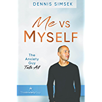 Me VS Myself: The Anxiety Guy Tells All