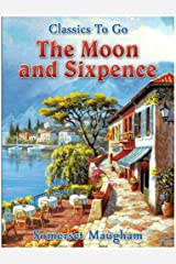 The Moon and Sixpence (Classics To Go) Kindle Edition