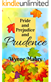 Pride and Prejudice and Prudence: A Pride and Prejudice Variation