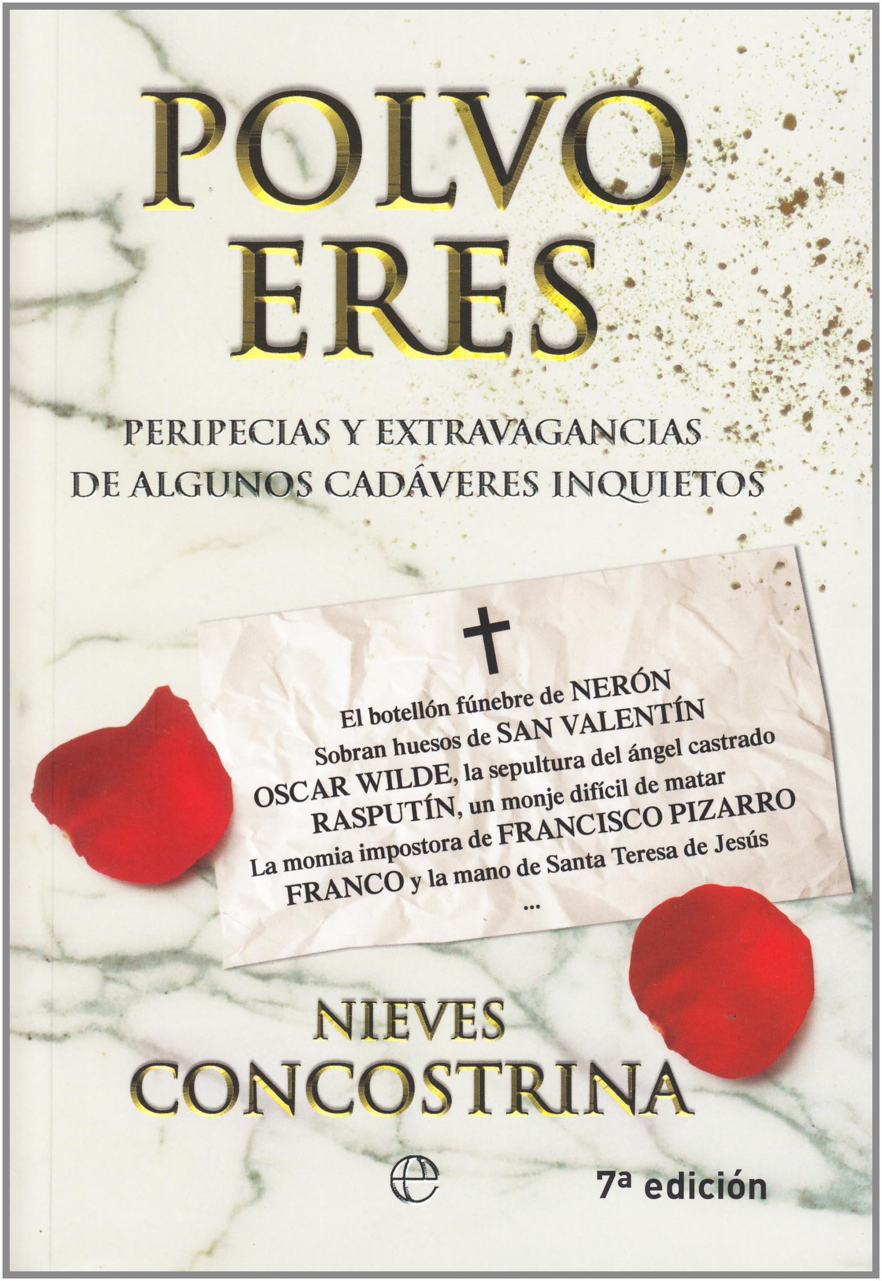 Polvo eres (rustica) Tapa blanda – 3 abr 2009 Nieves Concostrina La Esfera De Los Libros S.L. 8497348222
