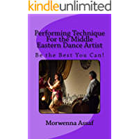 Performance Technique for Middle Eastern Dancers: Being the