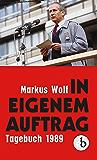 In eigenem Auftrag: Bekenntnisse und Einsichten. Tagebuch 1989 (German Edition)