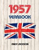 1957 UK Yearbook: Interesting facts and figures from 1957 - Perfect original birthday or anniversary gift idea!