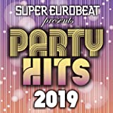 SUPER EUROBEAT presents PARTY HITS 2019