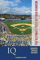 Los Angeles Dodgers IQ: The Ultimate Test of True Fandom (Volume 31) Paperback
