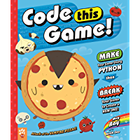 Code This Game!: Make Your Game Using Python, Then Break Your Game to Create a New One! (English Edition)