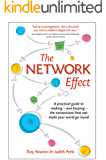 The Network Effect: a practical guide to making- and keeping- the connections that can make your world go round