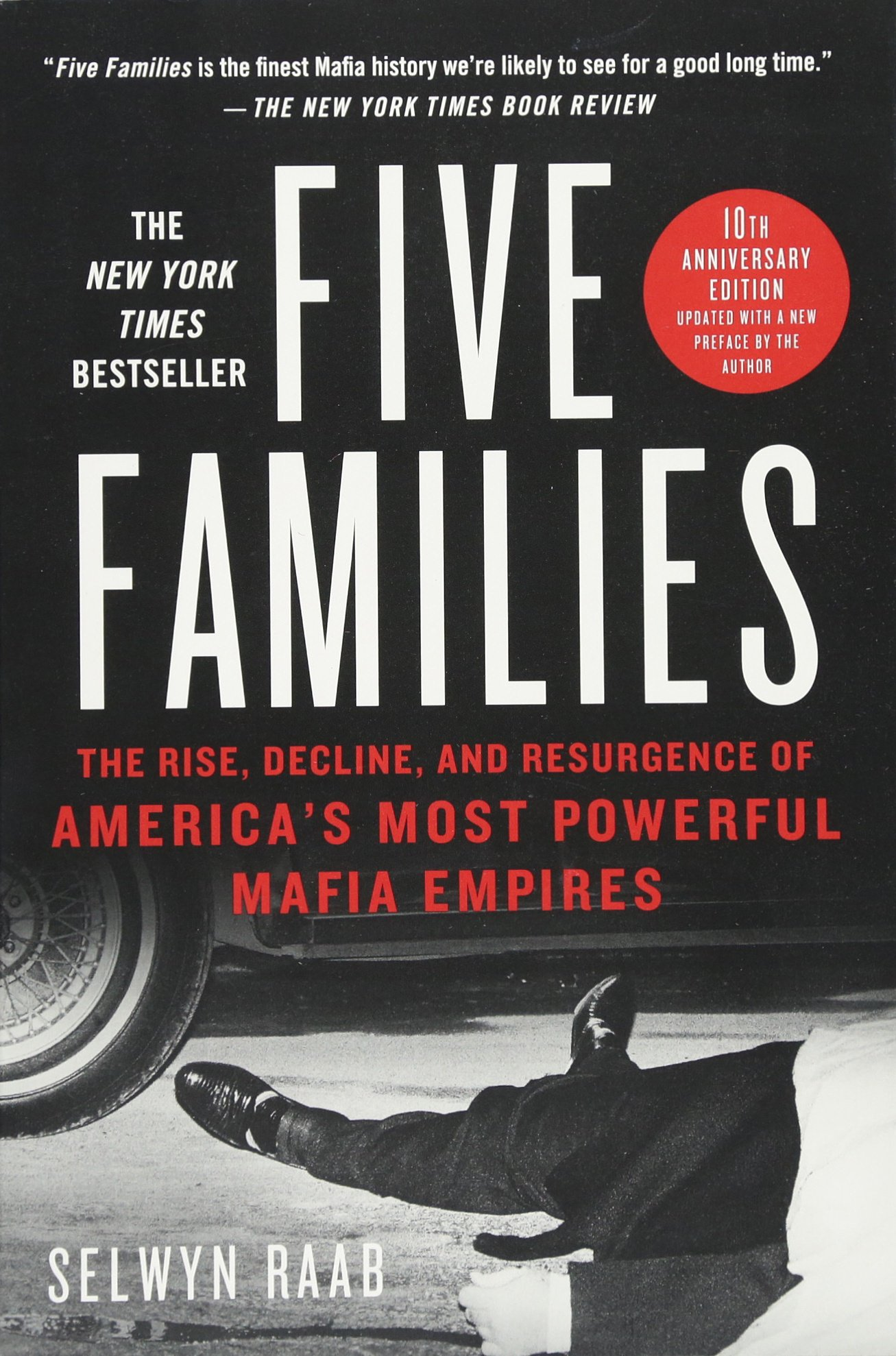 Five Families: The Rise, Decline, and Resurgence of America's Most Powerful Mafia Empires Paperback – October 4, 2016 Selwyn Raab 1250101700 Organized Crime TRUE CRIME / Organized Crime