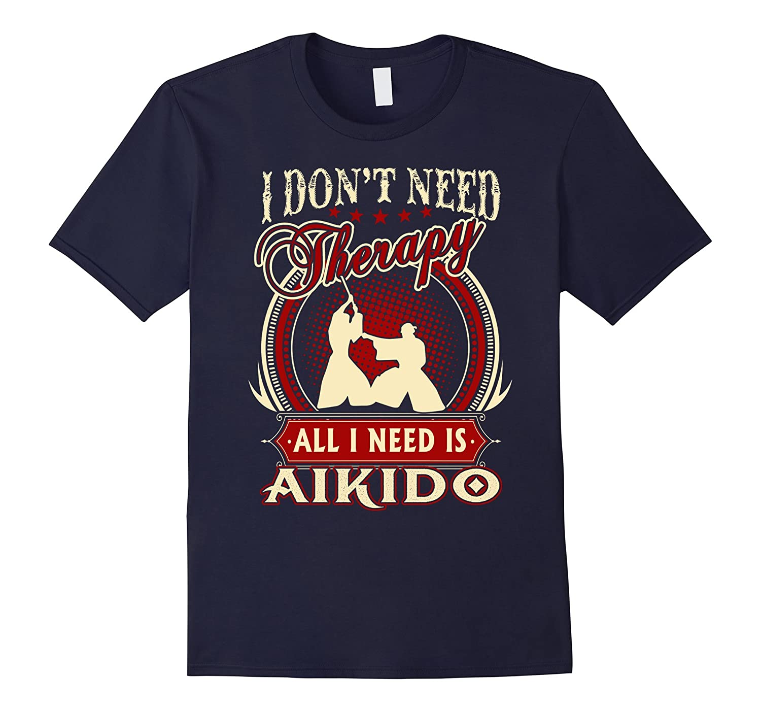 Aikido T-Shirt - I don't need therapy All I need is Aikido-CL