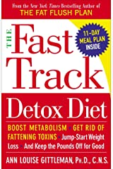 The Fast Track Detox Diet: Boost metabolism, get rid of fattening toxins, jump-start weight loss and keep the pounds off for good Paperback