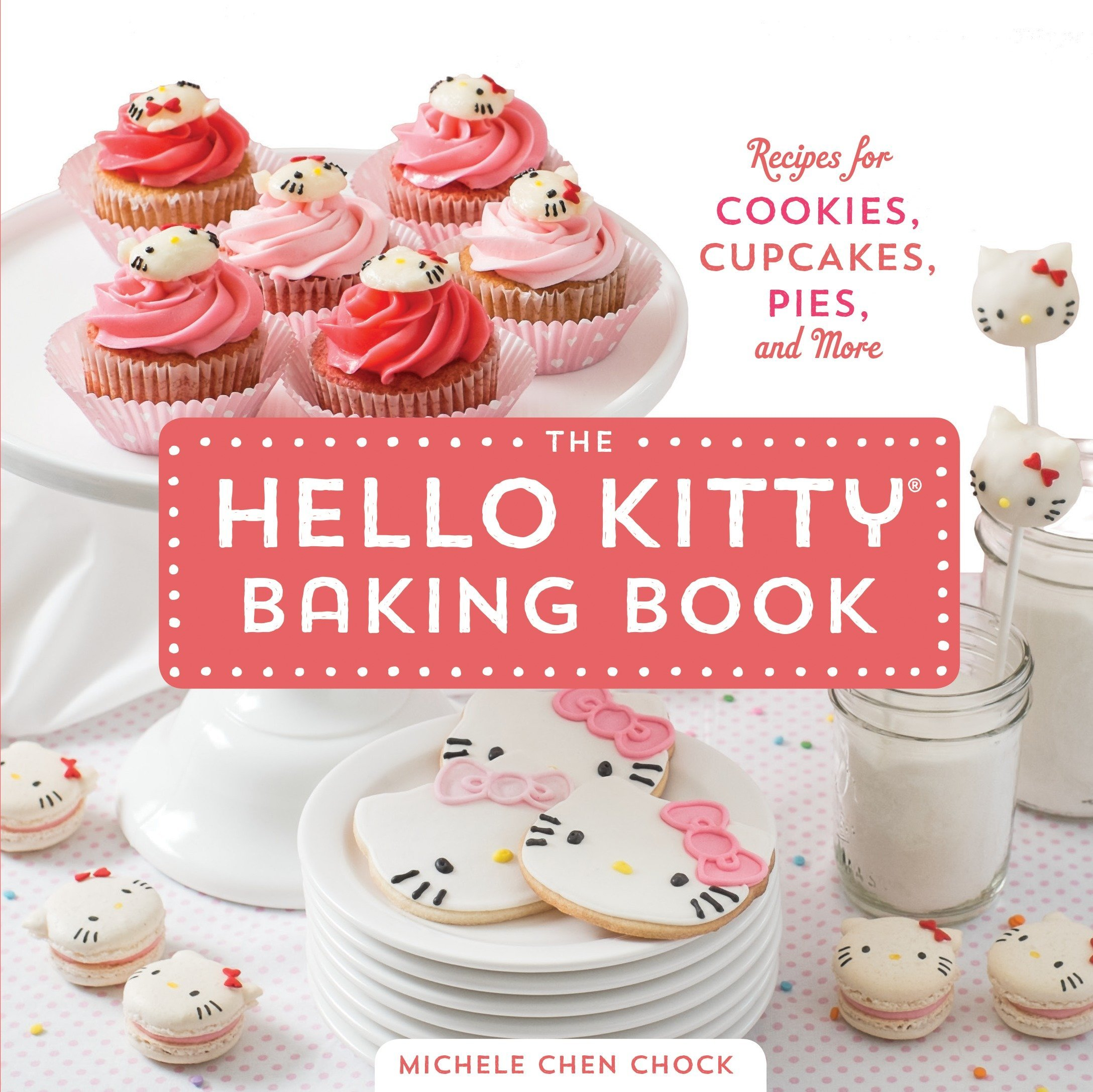 The Hello Kitty Baking Book Recipes For Cookies Cupcakes And More Michele Chen Chock 8601411337109 Amazon Books