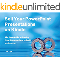 Sell Your PowerPoint Presentations on Kindle: The First Guide to Turning Your Presentations to Profit on Amazon