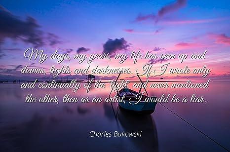 Amazoncom Charles Bukowski Famous Quotes Laminated Poster Print