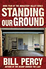 Standing Our Ground (Monastery Valley) Paperback