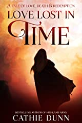 Love Lost in Time: A compelling dual-timeline tale of redemption and self-discovery Kindle Edition