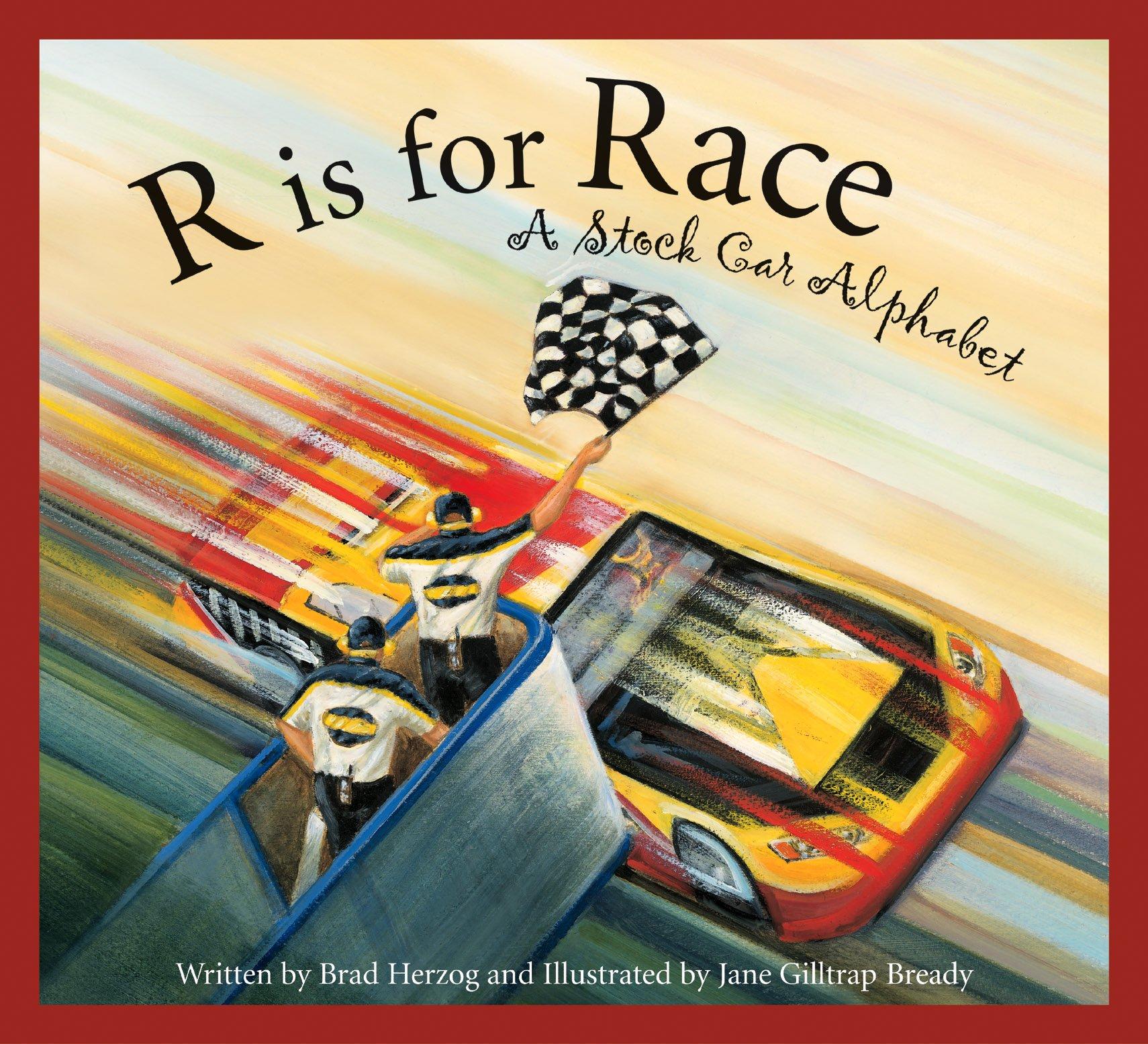 R is for Race: A Stock Car Alphabet (Sports Alphabet)