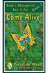 Come Alive (God's Blueprint for Life Book 3) Kindle Edition