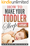 Sleep Baby: How To Make Your Toddler Sleep (Parenting, Baby Guide, New Parent Books, Childbirth, Motherhood)