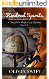 Kindred Spirits: A Chocolate Magic Cozy Mystery - Book 6