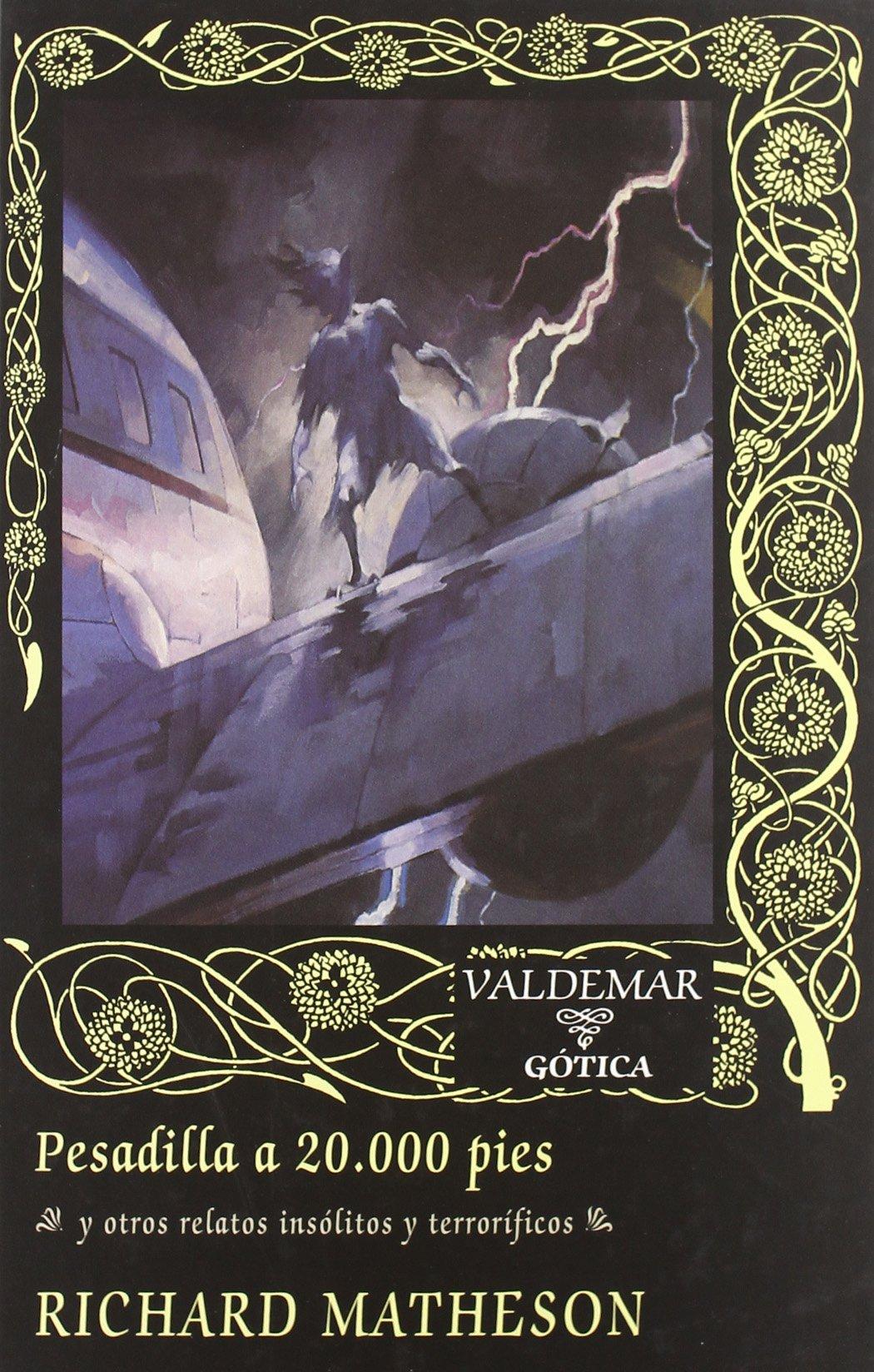 Pesadilla a 20.000 pies: Y otros relatos insólitos y terroríficos Gótica: Amazon.es: Richard Matheson: Libros