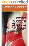 Indian hubby's Chastity Cage (The cuckold life Book 3)