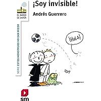 ¡Soy invisible! (El Barco de Vapor Blanca)