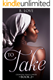 To Take (Crimson Trails Book 2)