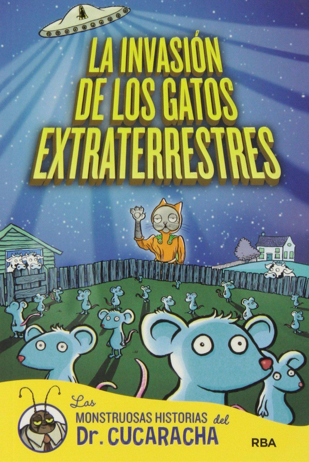 La invasión de los gatos extraterrestres (Spanish) Paperback – October 10, 2013
