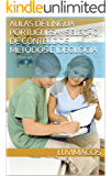 AULAS DE LÍNGUA PORTUGUESA: seleção de conteúdos, de métodos e de ideologia