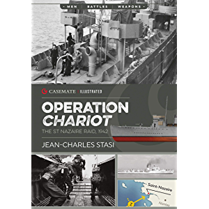 Operation Chariot: The St Nazaire Raid, 1942 (Casemate Illustrated)