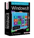 Das ultimative Praxisbuch zu Windows 8