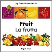 My First Bilingual Book–Fruit (English–Italian) (Italian and English Edition)