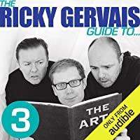 The Ricky Gervais Guide to. THE ARTS