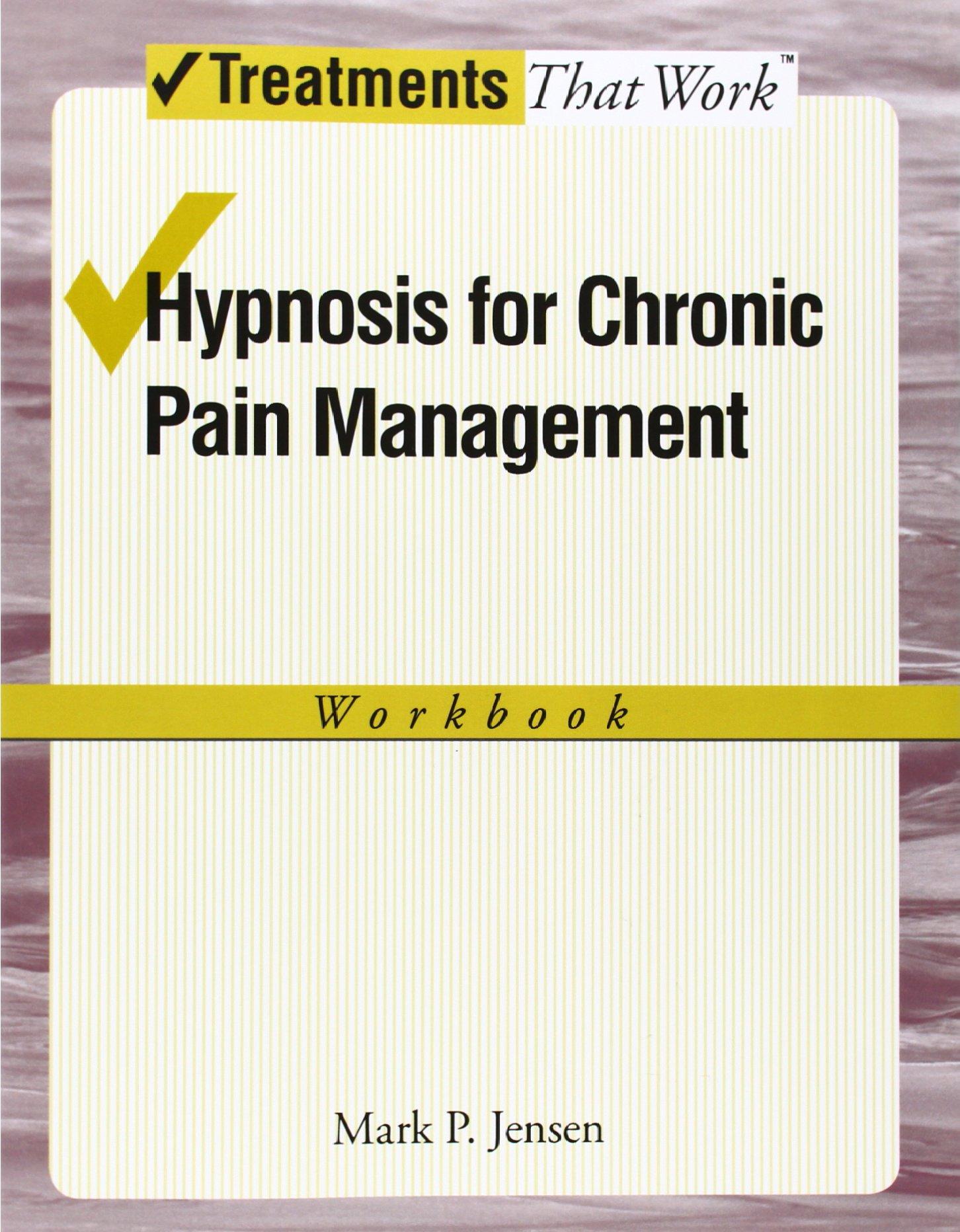 Hypnosis for Chronic Pain Management: Workbook (Treatments That Work): Mark  P. Jensen: 9780199772384: Amazon.com: Books