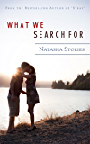 What We Search For (English Edition)
