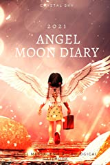 Angel Moon Diary 2021: Angel Messages & Astrological Datebook (Diaries 2021 1) Kindle Edition