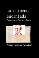 La chimenea encantada: Francisco Covarrubias (Spanish Edition)
