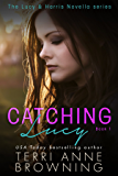 Catching Lucy (The Lucy & Harris Novella Series Book 1) (English Edition)